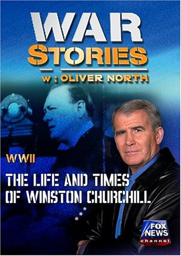 WAR STORIES WITH OLIVER NORTH: BIOGRAPHY - LIFE AND TIMES OF WINSTON CHURCHILL