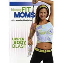 Fabulously Fit Moms: Upper Body Blast