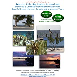 Relax on Utila, Bay Islands, in Honduras: Experience a Caribbean Island with Natural Sounds, Beautiful Oceans, Stunning Sunsets, and Underwater Views