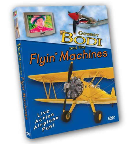 Cowboy Bodi and the Flyin' Machines