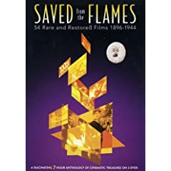 Saved From The Flames - 54 Rare and Restored Films 1896 - 1944
