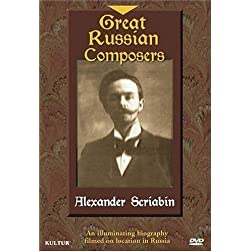 Great Russian Composers - Alexander Scriabin