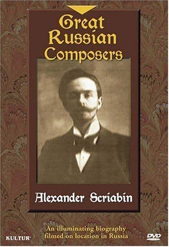 Great Russian Composers - Alexander Scriabin