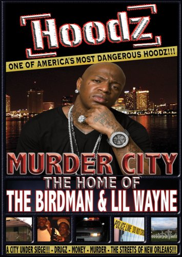 Murder City: Home of Birdman & Lil Wayne