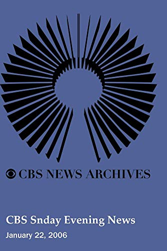 CBS Snday Evening News (January 22, 2006)