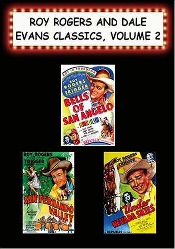 Roy Rogers & Dale Evans Classics, #2 (Bells of San Angelo, San Fernando Valley, Under Nevada Skies)