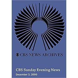 CBS Sunday Evening News (December 3, 2000)
