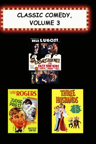 Classic Comedy, Volume 3 (Judge Priest, Spooks Run Wild, Three Husbands)