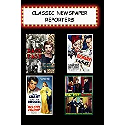 Classic Newspaper Reporters (Back Page, Beware of Ladies, His Girl Friday, Nancy Drew Reporter)
