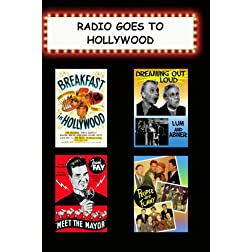 Radio Goes to Hollywood (Breakfast in Hollywood, Dreaming Out Loud, Meet the Mayor, People Are Funny