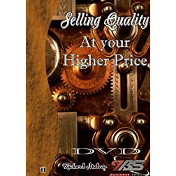 11 - Selling Quality At your Higher Price