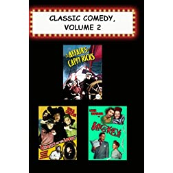 Classic Comedy, Volume 2 (Affairs of Cappy Ricks, Ghosts on the Loose, Mickey)