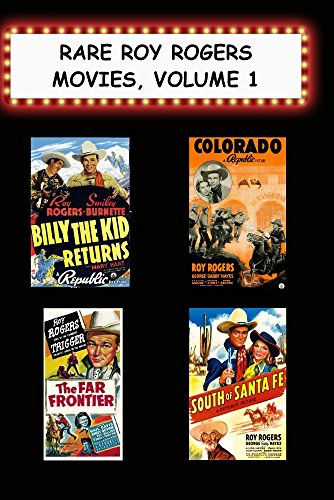 Rare Roy Rogers Movies, Vol. 1 (Billy the Kid Returns, Colorado, Far Frontier, South of Santa Fe)