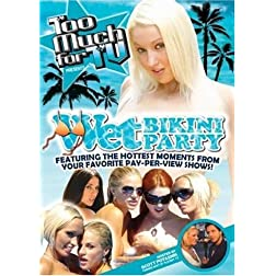 Too Much for TV Presents: Wet Bikini Party