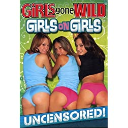 Girls Gone Wild: Girls on Girls