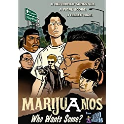 Marijuanos: Who Wants Some?