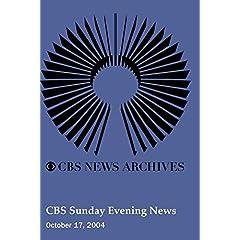 CBS Sunday Evening News (October 17, 2004)