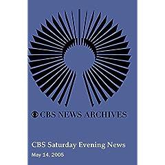 CBS Saturday Evening News (May 14, 2005)