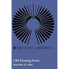 CBS Evening News (December 13, 2004)