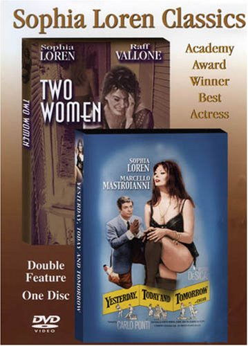 Sophia Loren: Yesterday Today and Tomorrow and Two Women