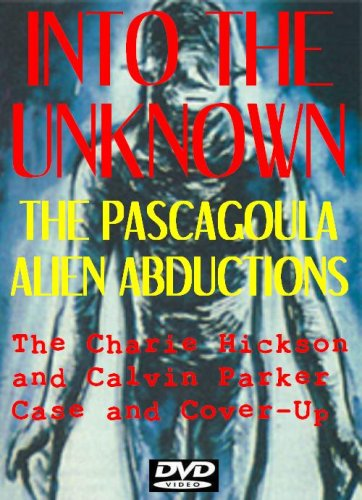 Into The Unknown: The Pascagoula Alien Abductions