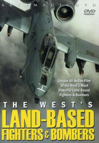 West's Land-Based Fighters & Bombers