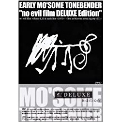 Early Mo Some Tonebender No Evil Film-Deluxe ed