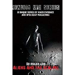 Reality UFO Series - Dr Roger Leir: Aliens And The Scalpel