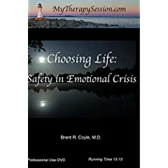 Choosing Life: Safety in Emotional Crisis-Professional Use DVD Copy*