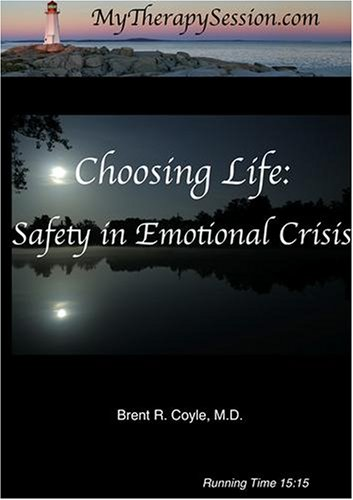 Choosing Life: Safety in Emotional Crisis-Individual Use DVD Copy*