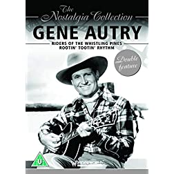 The Nostalgia Collection: Gene Autry - Riders of the Whistling Pines/Rootin' Tootin' Rhythm