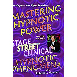 Mastering Hypnotic Power:  Stage, Street and Clinical Hypnosis and Phenomena