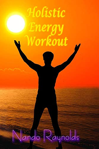 The Holistic Energy Workout with Nando Raynolds