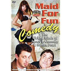 James Connolly/Steven Pearl: Maid for Fun Comedy