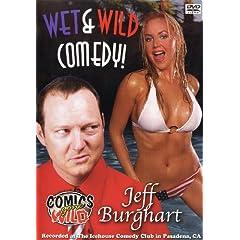 Jeff Burghart: Wet and Wild Comedy