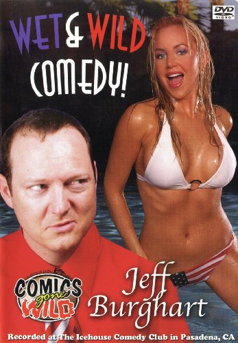 Jeff Burghart: Wet and Wild Comedy
