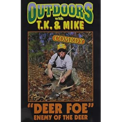 TJ and Mike: Deer Foe - Enemy of the Deer