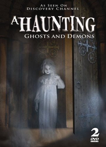 A Haunting: Ghosts & Demons