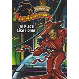 Where on Earth is Carmen Sandiego? No Place Like Home