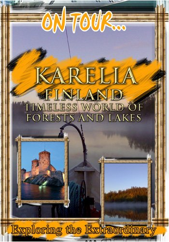 On Tour...  KARELIA Timeless World Of Forests And Lakes