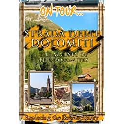 On Tour...  STRADA DELLE DOLOMITI The Majesty Of The Dolomites