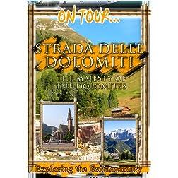 On Tour...  STRADA DELLE DOLOMITI The Majesty Of The Dolomites