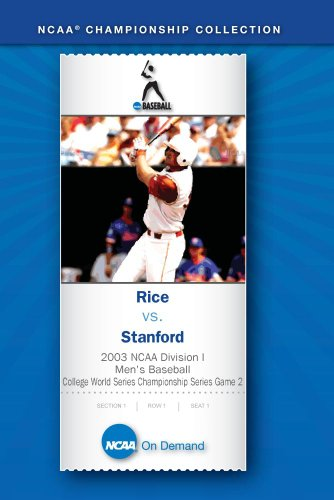 2003 NCAA Division I Men's Baseball College World Series Championship Series Game 2 - Rice vs. Stanf