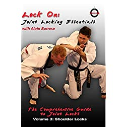 Lock On: Joint Locking Essentials Volume 3: Shoulder Locks with Alain Burrese