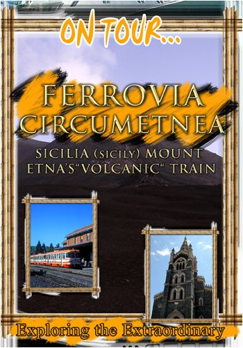 On Tour...  CIRCUMETNEA RAILROAD SICILIA Mount Etna's