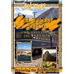 On Tour...  EL TREN INCA A Journey On The Inca Railroad