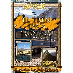 On Tour...  EL TREN INCA A Journey On The Inca Railroad
