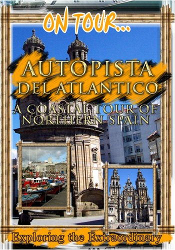 On Tour...  FREEWAY OF THE ATLANTIC A Coastal Tour Of Northern Spain