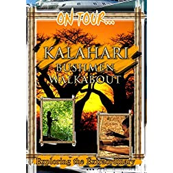 On Tour...  KALAHARI BUSHMEN WALKABOUT