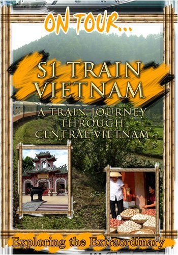 On Tour...  S 1 -VIETNAM A Train Journey Through Central Vietnam